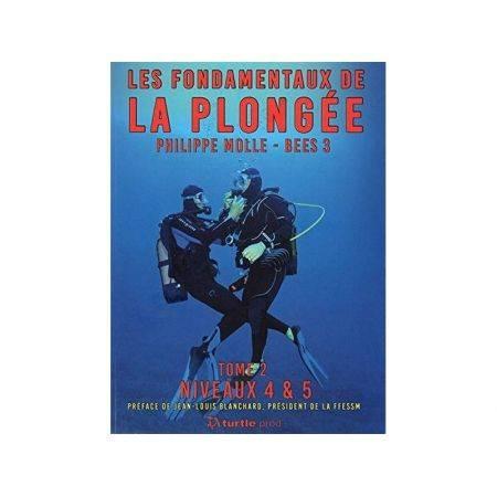 Les fondamentaux de la plongée tome 2: niveaux 4 et 5