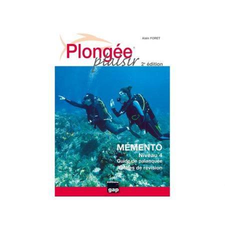 MÉMENTO NIVEAU 4, PLONGÉE PLAISIR – 2ÈME ÉDITION