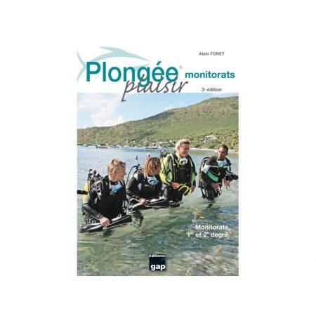 Plongée Plaisir: Monitorats 1er et 2ème degré - 3ème Edition