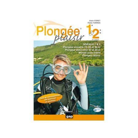 Plongée Plaisir : Niveau 1 & 2 - 10e Edition