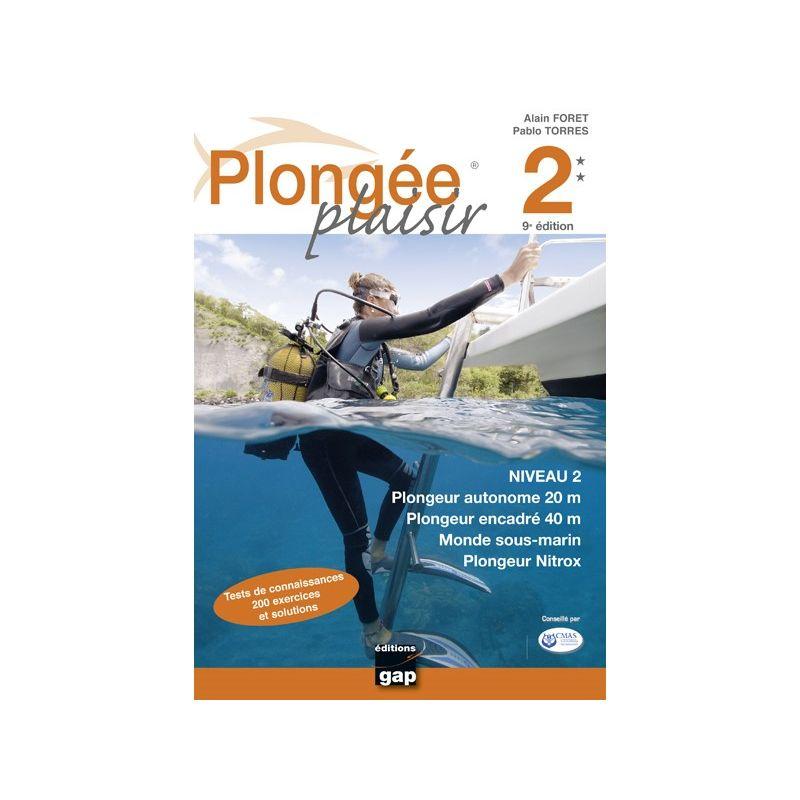 Plongée Plaisir : Niveau 2 - 2e Edition