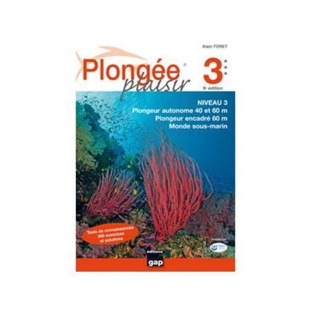 Plongée Plaisir : Niveau 3 - 11e Edition